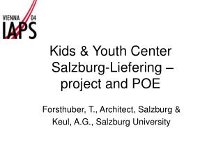Kids & Youth Center  Salzburg-Liefering – project and POE