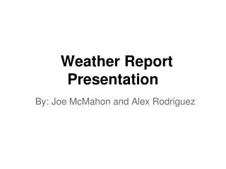 Weather Report Presentation