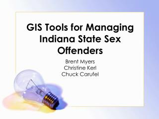 GIS Tools for Managing Indiana State Sex Offenders