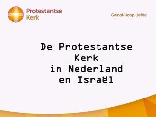 De Protestantse Kerk  in Nederland  en Israël