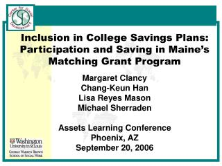 Inclusion in College Savings Plans: Participation and Saving in Maine�s Matching Grant Program