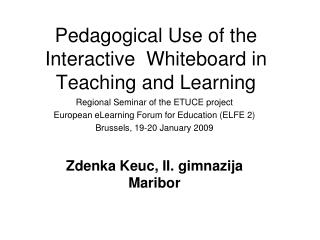 Pedagogical Use of the Interactive  Whiteboard in Teaching and Learning