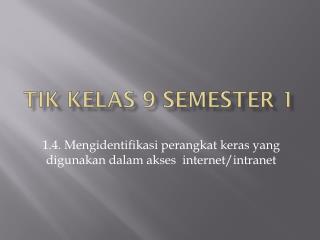 TIK KELAS 9 SEMESTER 1