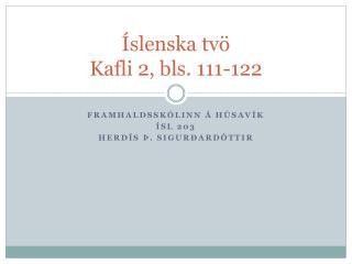 Íslenska tvö Kafli 2, bls. 111-122