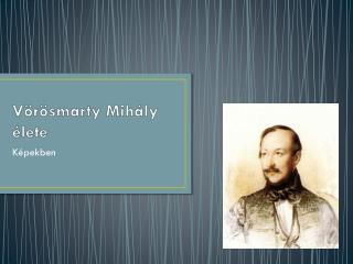 Vörösmarty Mihály élete