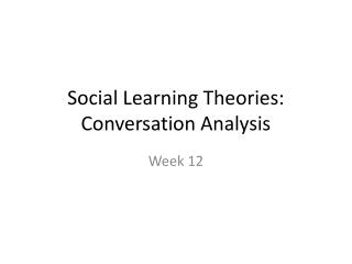 Social Learning Theories: Conversation Analysis