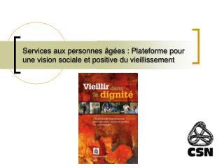 Services aux personnes  g es : Plateforme pour une vision sociale et positive du vieillissement
