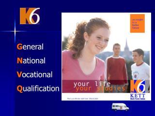 G eneral N ational V ocational  Q ualification