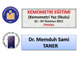 Dr. Memduh Sami TANER
