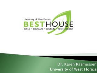 Dr. Karen Rasmussen University of West Florida