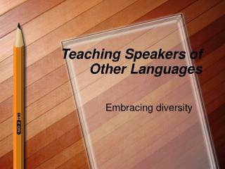 Teaching Speakers of Other Languages