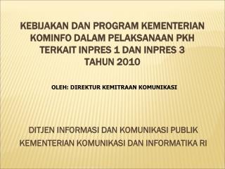DITJEN INFORMASI DAN KOMUNIKASI PUBLIK KEMENTERIAN KOMUNIKASI DAN INFORMATIKA RI