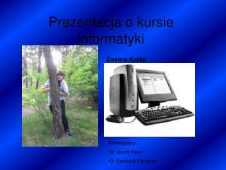 Prezentacja o kursie informatyki