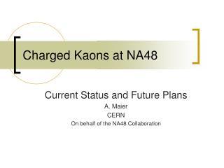 Charged Kaons at NA48