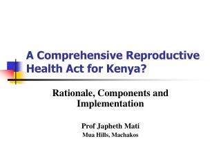 A Comprehensive Reproductive Health Act for Kenya?