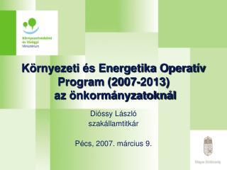 Környezeti és Energetika Operatív Program (2007-2013)   az önkormányzatoknál