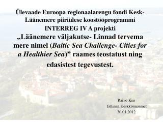 Raivo Kiis Tallinna Keskkonnaamet 30.01.2012