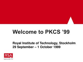 Welcome to PKCS '99