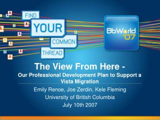 The View From Here - Our Professional Development Plan to Support a Vista Migration