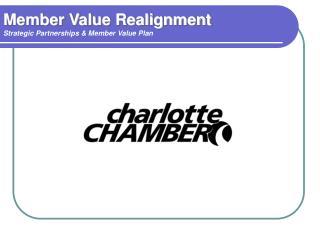 Member Value Realignment Strategic Partnerships & Member Value Plan