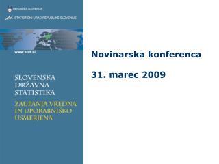 Novinarska konferenca 31. marec 2009
