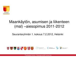 Maankäytön, asumisen ja liikenteen (mal) –aiesopimus 2011-2012