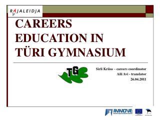 CAREERS EDUCATION IN TÜRI GYMNASIUM
