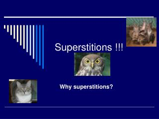Superstitions !!!