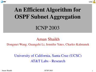 An Efficient Algorithm for  OSPF Subnet Aggregation  ICNP 2003