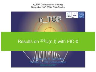 N. Colonna, R. Sarmento and the n_TOF Collaboration cern.ch/nTOF
