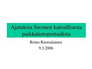 Ajatuksia Suomen kansallisesta paikkatietoportaalista