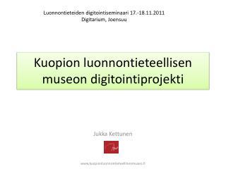 Kuopion luonnontieteellisen museon digitointiprojekti