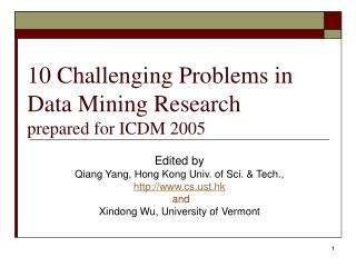 10 Challenging Problems in Data Mining Research prepared for ICDM 2005