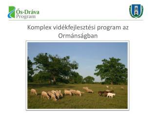 Komplex vidékfejlesztési program az Ormánságban