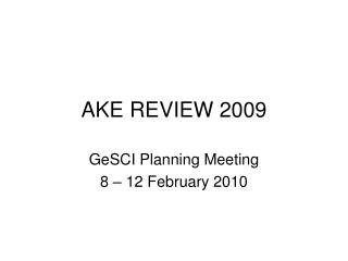 AKE REVIEW 2009