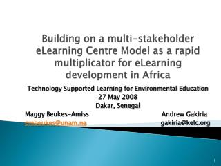 Technology Supported Learning for Environmental Education 27 May 2008 Dakar, Senegal