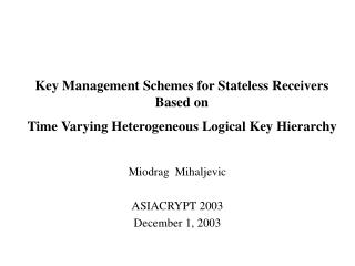 Miodrag  Mihaljevic ASIACRYPT 2003 December 1, 2003