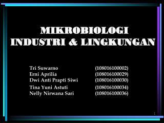 MIKROBIOLOGI INDUSTRI & LINGKUNGAN