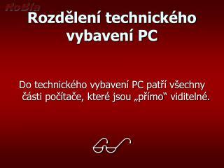 Rozd?len� technick�ho vybaven� PC