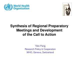Synthesis of Regional Preparatory Meetings and Development  of the Call to Action