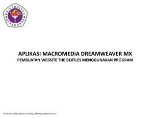 APLIKASI MACROMEDIA DREAMWEAVER MX PEMBUATAN WEBSITE THE BEATLES MENGGUNAKAN PROGRAM