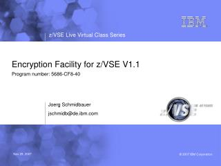 Encryption Facility for z/VSE V1.1 Program number: 5686-CF8-40