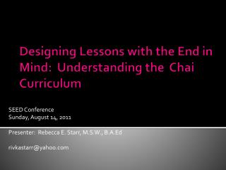 Designing Lessons with the End in Mind:  Understanding the   Chai  Curriculum
