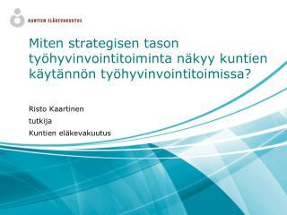 Risto Kaartinen tutkija Kuntien eläkevakuutus