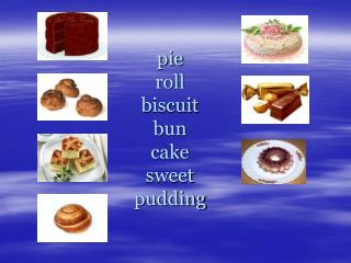 pie roll biscuit bun cake sweet pudding