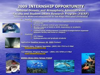 Benefits: 10 Week summer 2009 internship (appointments available nationwide)