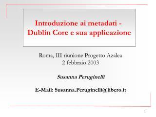 Roma, III riunione Progetto Azalea 2 febbraio 2003 Susanna Peruginelli