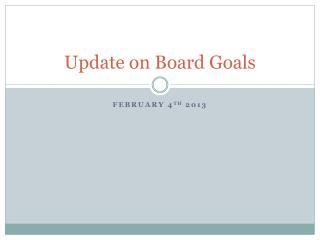 Update on Board Goals