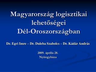 Magyarország logisztikai lehetőségei  Dél-Oroszországban