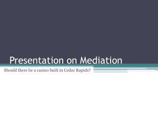 Presentation on Mediation
